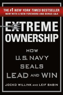 Extreme Ownership Jocko Willink and Leif Babin
